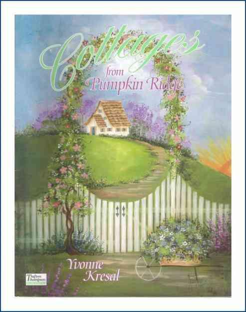 Cottages from Pumpkin Ridge Painting Book Yvonne Kresal