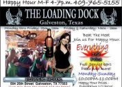 Galveston happy hour (409) 765-5155 the loading dock bar & grill and more...