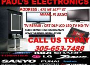 Paul's electronics - tv repair miami- same day service call us:305-653-7488